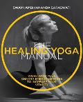 Healing Yoga Manual Work with Your Chakra Energy Centres to Increase Your Vitality