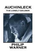 Phillip Warner - Auchinleck: The Lonely Soldier