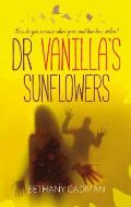 Doctor Vanilla's Sunflowers: How do you survive when your soul has been stolen?