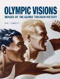 Olympic Visions Images of the Games through History