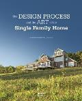 Design Process & the Art of the Single Family