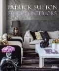 Storied Interiors: The Designs of Patrick Sutton and the Stories That Shaped Them