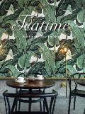 Teatime: Fashionable New Tea Shops
