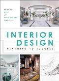 Interior Design: Planning to Succeed