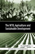 The Wto, Agriculture and Sustainable Development