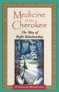 Medicine of the Cherokee the Way of Right Relationship