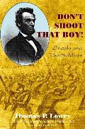 Dont Shoot That Boy Abraham Lincoln & Military Justice