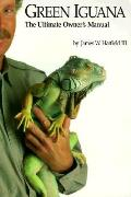 Green Iguana The Ultimate Owners Manual