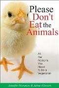 Please Dont Eat the Animals All the Reasons You Need to Be a Vegetarian