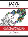 Love - Volume 1 - Adult Coloring Book: Creative Stress Relieving Patterns Coloring Book
