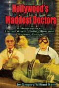 Hollywood's Maddest Doctors: Lionel Atwill, Colin Clive and George Zucco