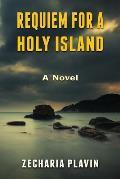 Requiem for a Holy Island - A Novel