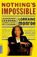 Nothings Impossible Leadership Lessons from Inside & Outside the Classroom