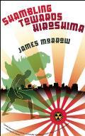 Shambling Towards Hiroshima