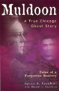 Muldoon: A True Chicago Ghost Story