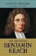The Excellent Benjamin Keach (PB)