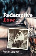 Redemptive Love: Living with an Alcoholic Father