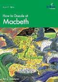How to Dazzle at Macbeth