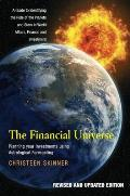 Financial Universe - Planning Your Investments Using Astrological Forecasting - A Guide to Identifying the Role of the Planets and Stars in World Affairs, Finance and Investment (Revised and Updated Edition)