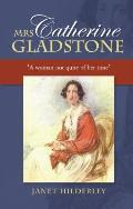 Mrs Catherine Gladstone - 'A woman not quite of her time'