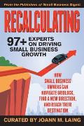 Recalculating, 97+ Experts on Driving Small Business Growth