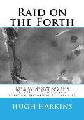 Raid on the Forth: The First German Air Raid on Great Britain in World War II - 16 October 1939