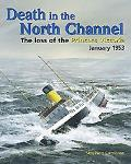 Death in the North Channel: The Loss of the Princes Victoria 1953