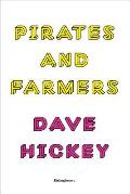 Dave Hickey: Pirates and Farmers: Essays on the Frontiers of Art