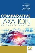 Comparative Taxation: Why Tax Systems Differ