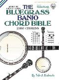 The Bluegrass Banjo Chord Bible: Open 'g' Tuning 2,160 Chords