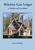 Wiltshire Gate Lodges: A Guide and Gazetteer