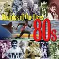 Decades of Our Lives 80S