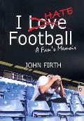 I Hate Football: a Fan's Memoir