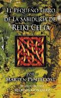El Pequeno Libro de La Sabiduria de Reiki Celta