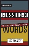 Forbidden Words: Forbidden Words: Tolstoy on God, Alcohol, Vegetarianism, and Violence