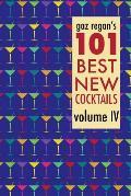 Gaz Regan's 101 Best New Cocktails, Volume IV