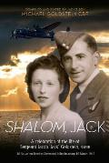 Shalom, Jack: A celebration of the life of Sergeant Jacob 'Jack' Goldstein, RAFVR 166 Squadron Bomber Command, killed in action 16 M