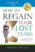 How to Regain Your Lost Years
