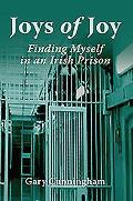 Joys of Joy: Finding Myself in an Irish Prison
