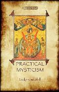 Practical Mysticism - A Little Book for Normal People (Aziloth Books)