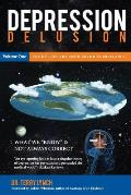 Depression Delusion, Volume One: The Myth of the Brain Chemical Imbalance