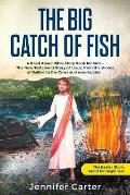 The Big Catch of Fish: A Read Aloud Bible Story Book for Kids - The Easter Story, retold for Beginners. The New Testament Story of Jesus, fro