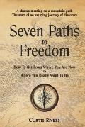 Seven Paths to Freedom