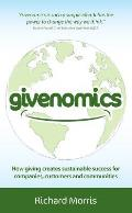 Givenomics: How Giving Creates Sustainable Success for Companies, Customers and Communities