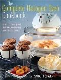 Complete Halogen Oven Cookbook: How To Cook Easy and Delicious Meals Using Your Halogen Oven