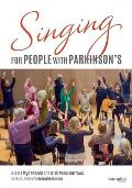 Singing for People with Parkinson's: Designing and delivering singing sessions for people with Parkinson's and other degenerative neurological disorde