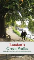 Londons Green Walks 20 walks around Londons Best Parks Gardens & Waterways