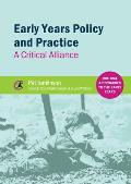 Early Years Policy and Practice - A Critical Alliance