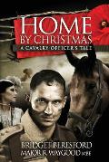 Home By Christmas: A Cavalry Officer's Tale