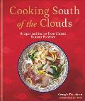 Cooking South of the Clouds Recipes & Stories from Chinas Yunnan Province